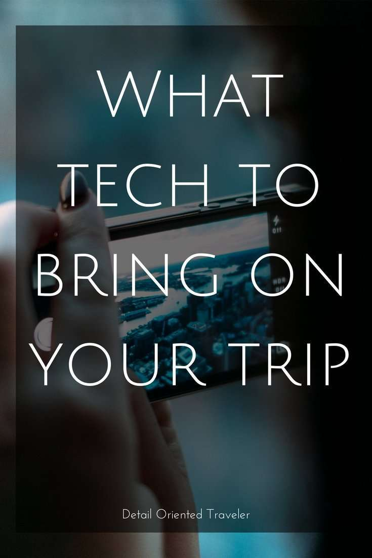 What technology to bring on your trip. camera, laptop, camera equipment