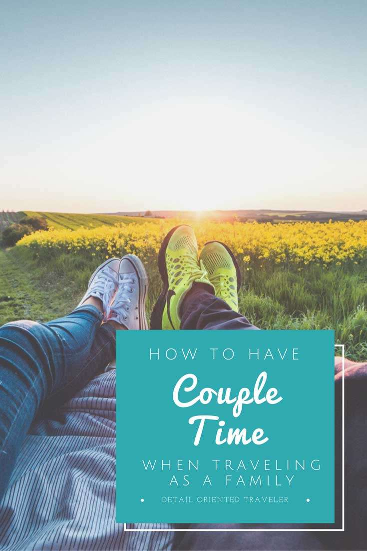 How to have Couple Time when traveling as a Family