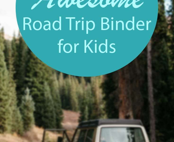 How to create an awesome road trip binder for kids