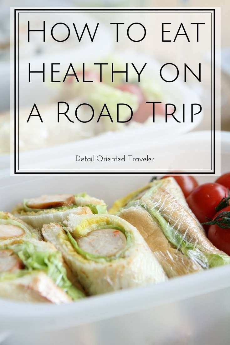 how to eat healthy on a road trip by Detail Oriented Traveler