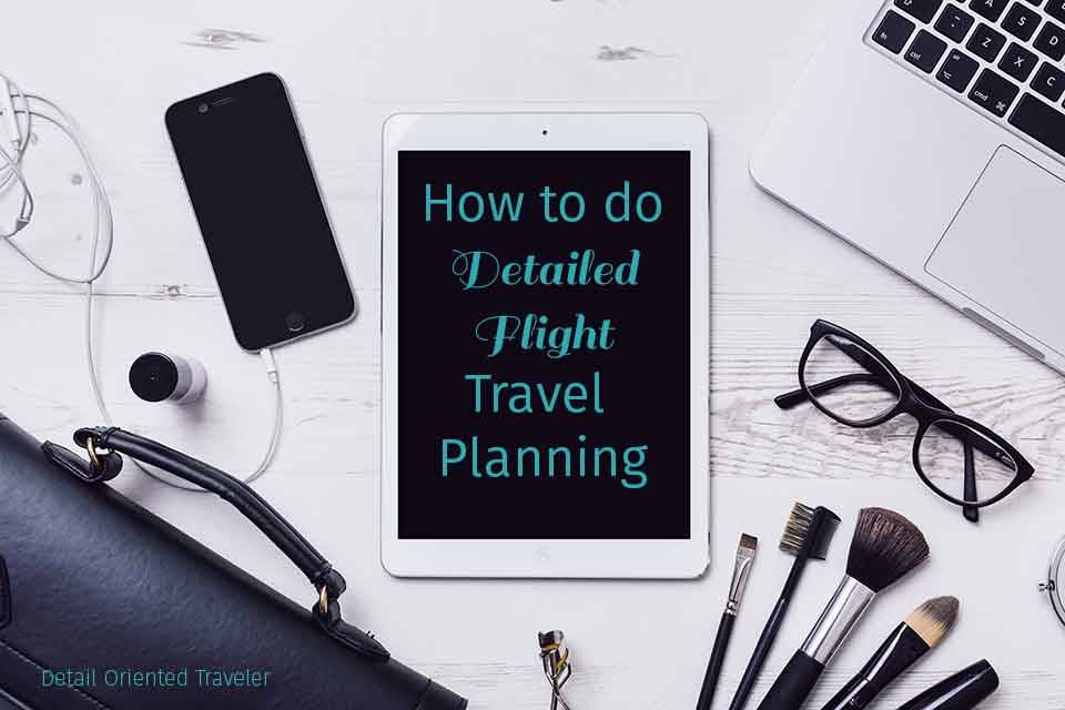 How to do Easy Detailed Flight Travel Planning