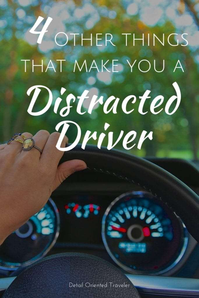 4 Other things that make you a Distracted Driver