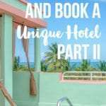 How to Find a Unique Hotel