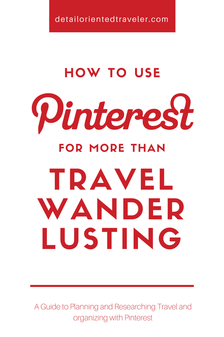 how to use pinterest for more than travel wanderlusting