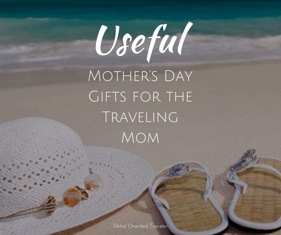 Useful mother 39 s day gifts for the traveling mom detail for Good gifts for a traveler