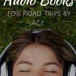 family friendly audio books for road trips organized by age