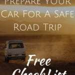 How to prepare your car for a safe road trip with Free Checklist