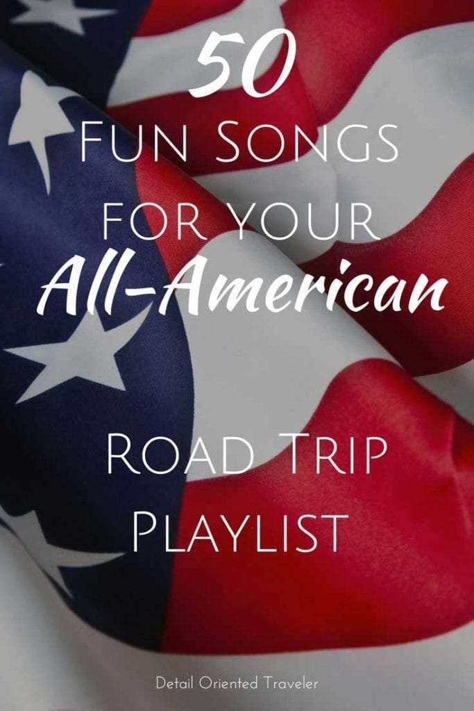 50 Fun Songs for your all American Road Trip Playlist
