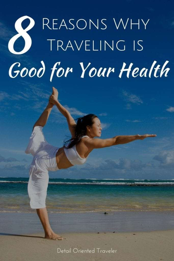 Why traveling is good for your health