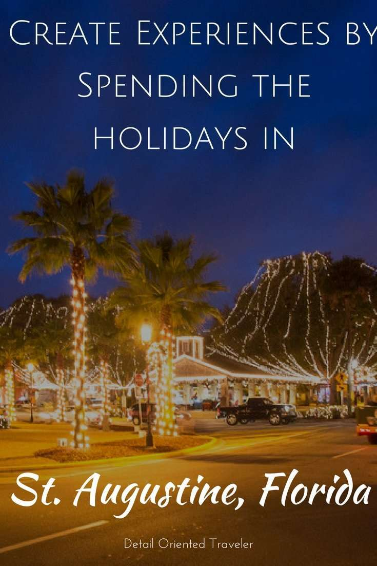 Create Experiences by Spending the holidays in St. Augustine