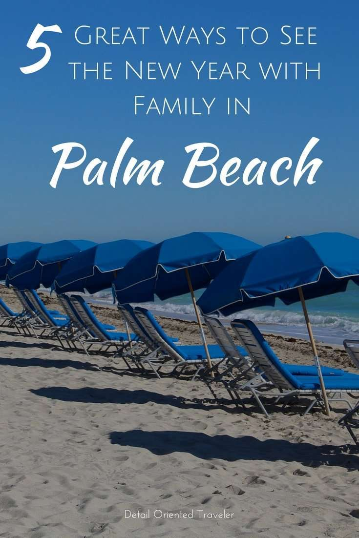 5 Great ways to bring in the new year with family in Palm Beach