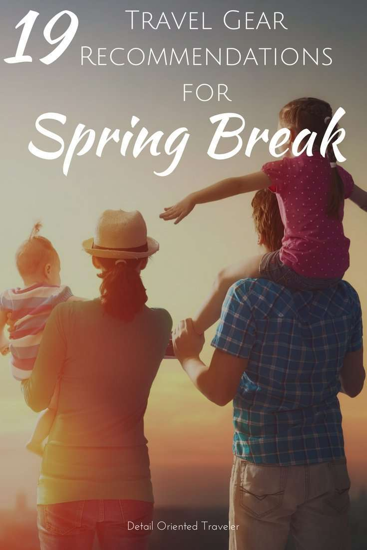 19 Travel Gear recommendations for spring break. Spring Break Travel Gear for families.