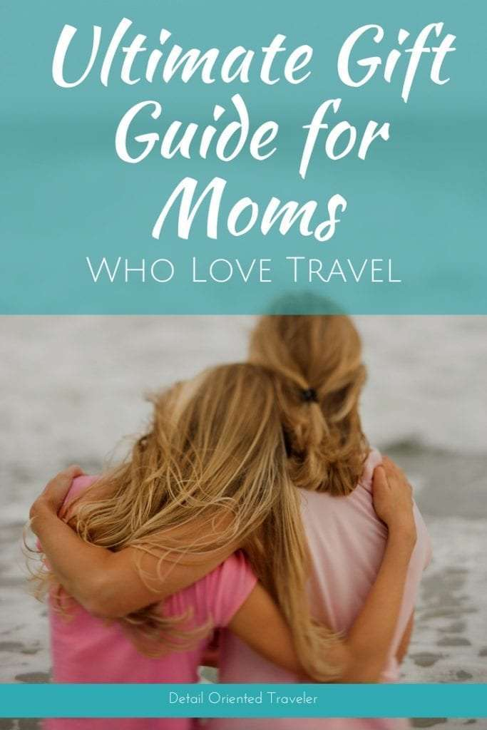 The Ultimate Gift Guide for Moms who love Travel