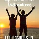 spring break destinations for families pin
