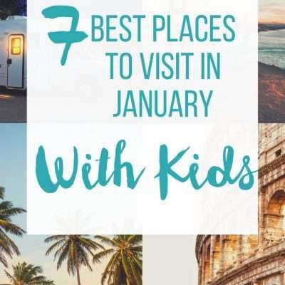 7 Exciting Places To Visit in January with Kids